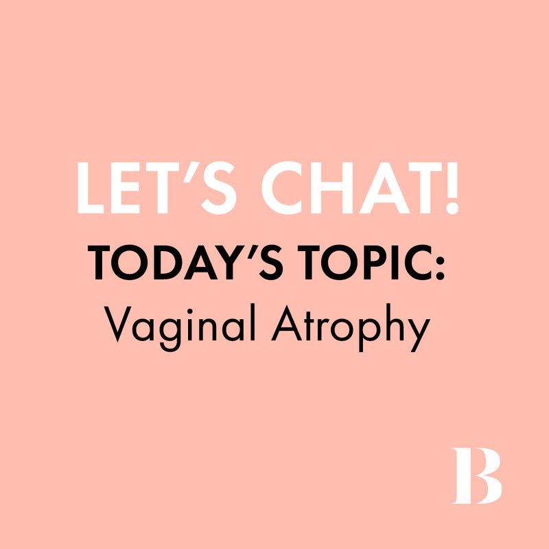 Why Women Struggle to Talk About Vaginal Atrophy