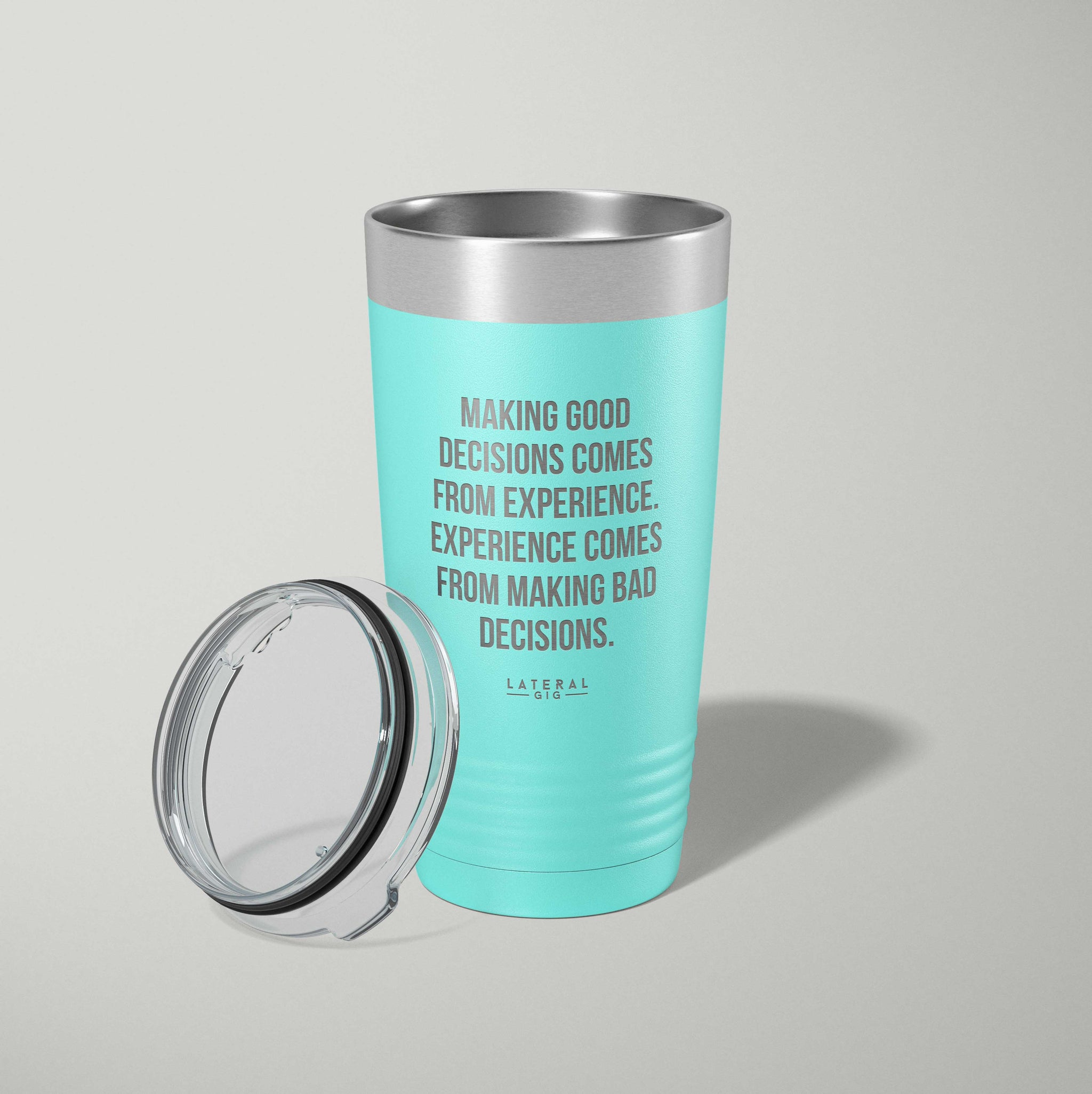 Making Good Decisions Come From Experience. Experience Comes From Bad Decisions Laser Etched Tumbler