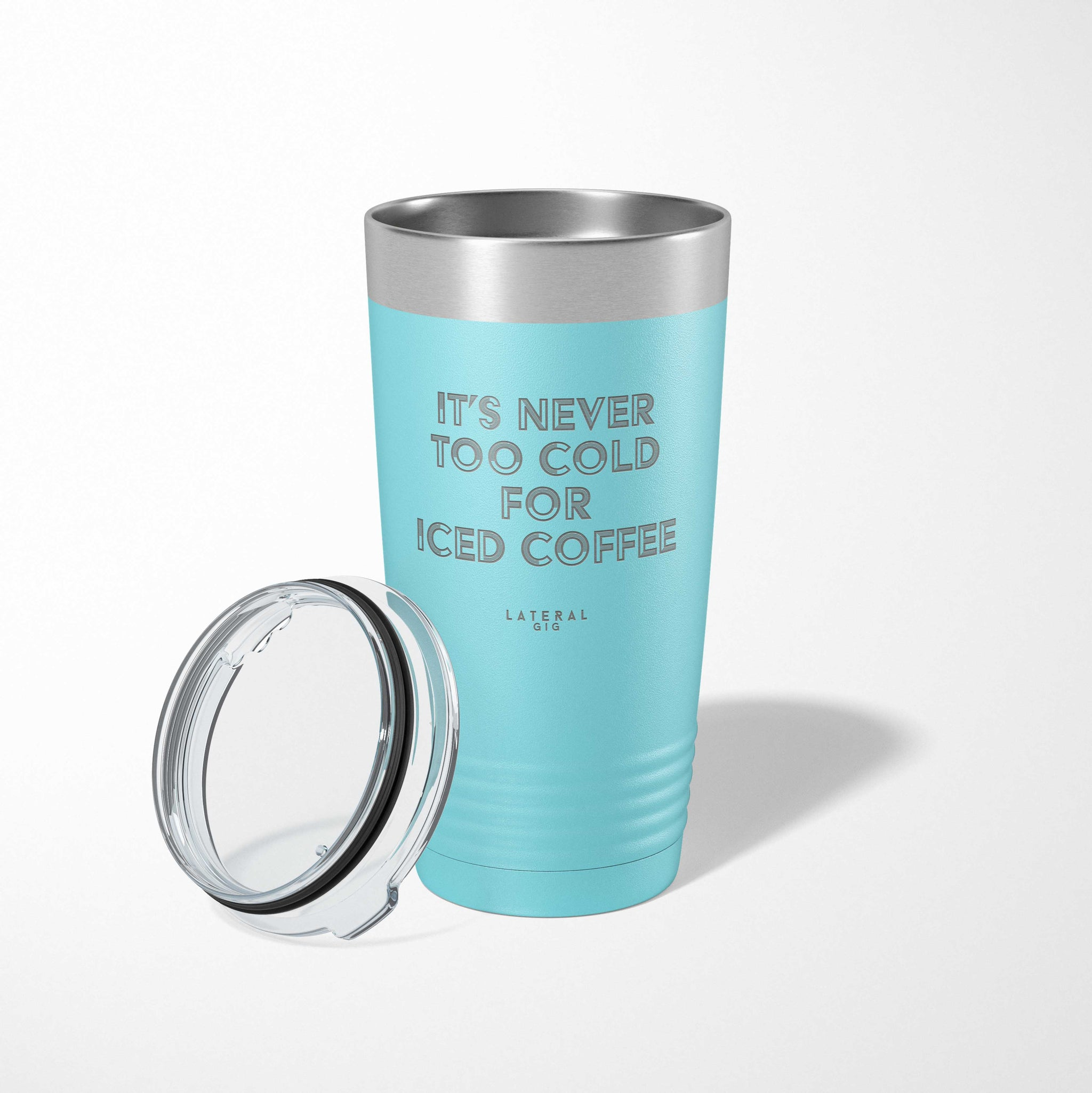 It's Never Too Cold For Iced Coffee Laser Etched Tumbler