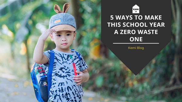 5 ways to make this new school year a zero waste one-Kami Basics