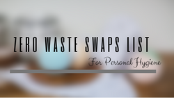 Zero Waste Swaps List For Personal Hygiene-Kami Basics