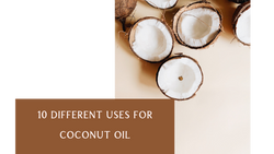 10 Different Uses For Coconut Oil