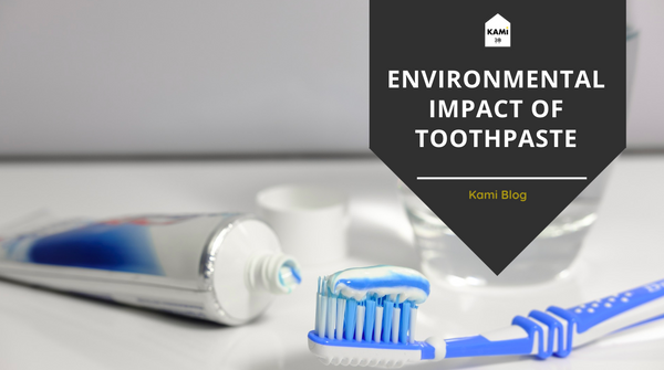 Environmental Impacts of Toothpastes-Kami Basics