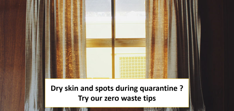 Dry skin and spots during the quarantine ? Try these tips !