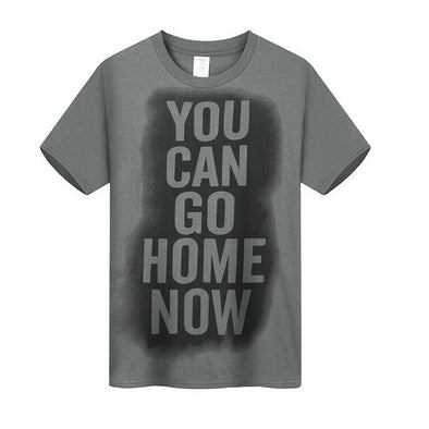 Sweat Shirt - YOU CAN GO HOME NOW - Bestgoodshop