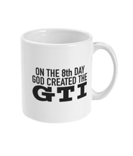 11oz Mug - 'On The 8th Day God Created The GTI'