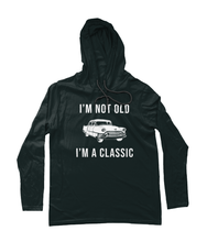 I'm Not Old, I'm a Classic - Hooded T-Shirt