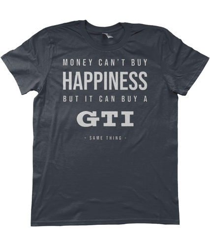 Unisex T-Shirt | Money Can't Buy Happiness | GTI