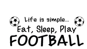 Life is Simple Play Football Soccer Vinyl Wall Sticker Quote
