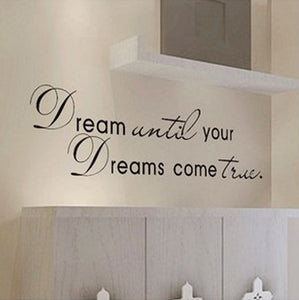 Dream until your dreams come true Wall Stickers Wall Quote