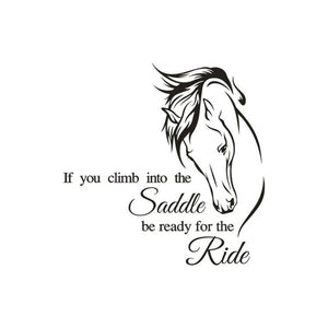 Horse Riding Wall Decal Quote  If You Climb Into the Saddle Be Ready..