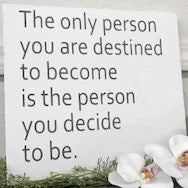 The Only Person You Are Destined To Become
