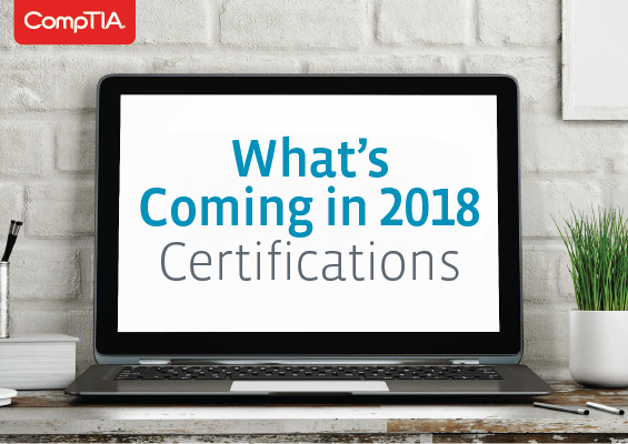 List of the top 10 Things that are new to CompTIA in 2018