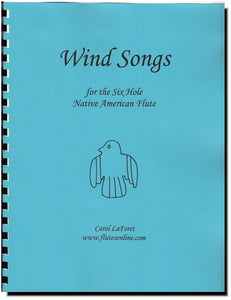 Wind Songs for the 6 hole Native American Flute