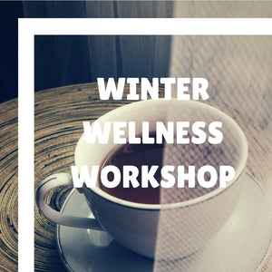 Winter Wellness Workshop | September 5, 2018