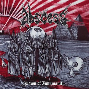 Abscess - Dawn of Inhumanity Digibook CD