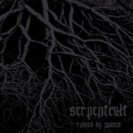 SerpentCult - Raised by Wolves CD