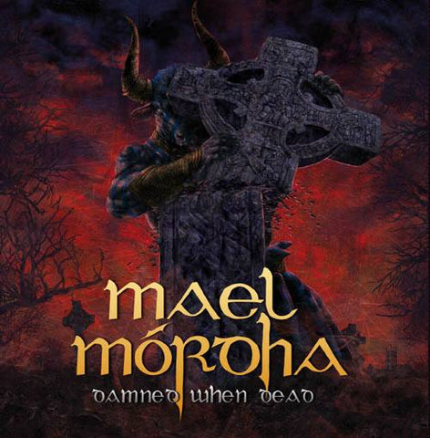 Mael Mordha - Damned When Dead CD