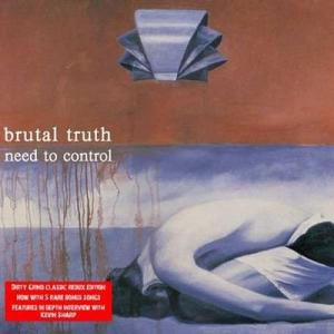 Brutal Truth - Need To Control Limited Edition Digipak CD and Bonus Tracks