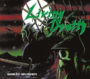 Living Death - Worlds Neuroses Digibook CD