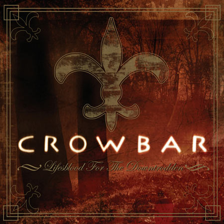 Crowbar - Lifesblood for the Downtrodden CD & DVD