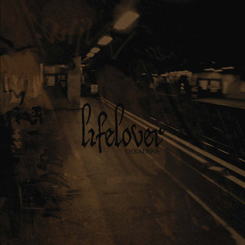Lifelover	- Dekadens CD EP