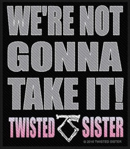 Twisted Sister - We're Not Going to Take It Patch