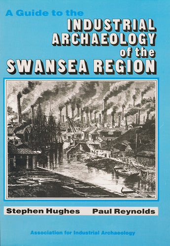 A Guide to the Industrial Archaeology of the Swansea Region (eBook)