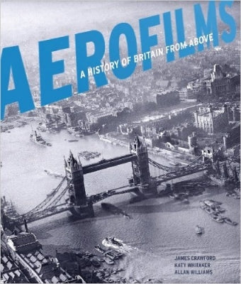 Aerofilms: A History of Britain From Above