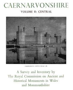 Caernarvonshire: Central II: An Inventory of the Ancient Monuments in the County (eBook)