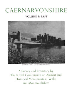 Caernarvonshire: East I: An Inventory of the Ancient Monuments in the County (eBook)