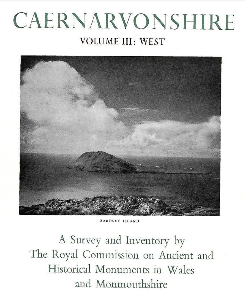 Caernarvonshire: West III: An Inventory of the Ancient Monuments in the County (eBook)