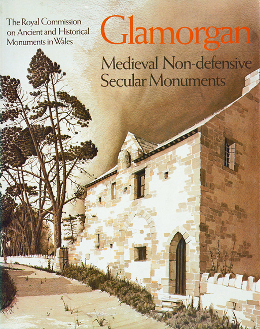 Glamorgan Inventory: Vol 3, Part 2: Medieval Secular Monuments, Non-defensive (eBook)