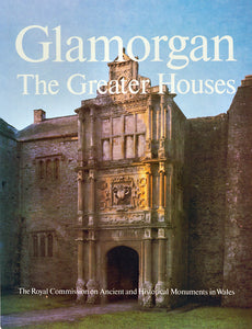 Glamorgan Inventory: Vol.4, part 1 The Greater Houses (eBook)