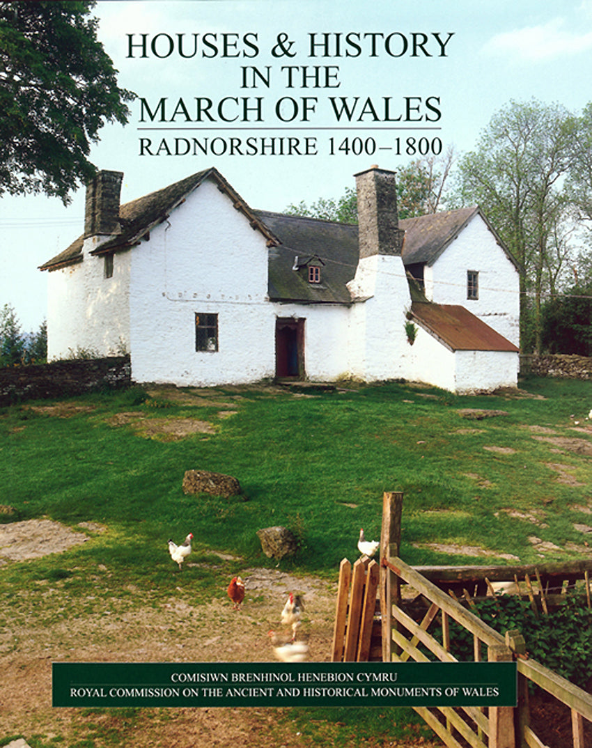 Houses and History in the March of Wales: Radnorshire 1400-1800 (eBook)