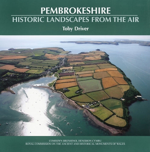Pembrokeshire: Historic Landscapes from the Air