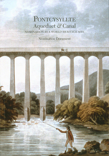 Pontcysyllte Aqueduct & Canal: Nomination as a World Heritage Site