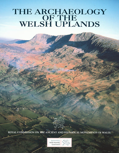 The Archaeology of the Welsh Uplands (eBook)