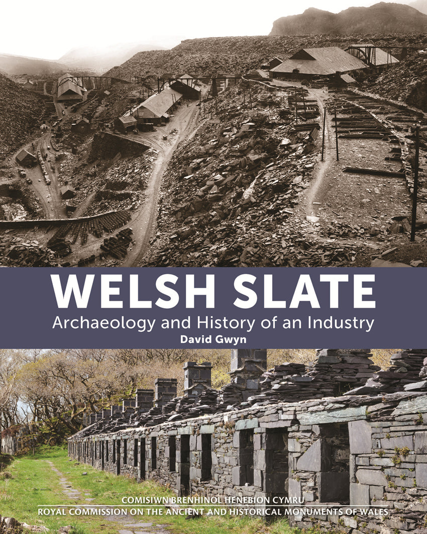 Welsh Slate – Archaeology and History of an Industry
