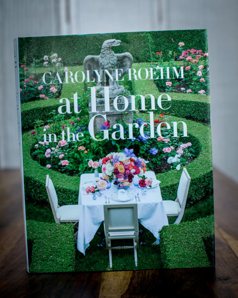 Carolyne Roehm: At Home in the Garden