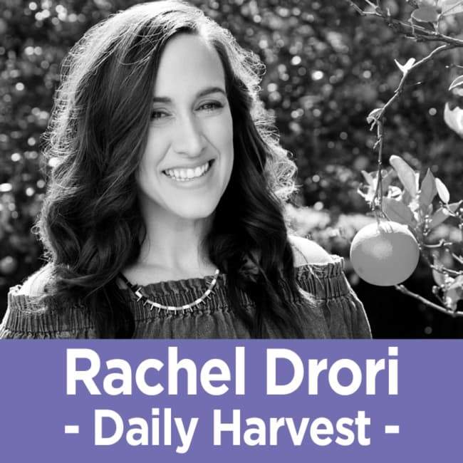 34 Rachel Drori - The Founder & CEO of Daily Harvest on Solving the Modern Eating Dilemma