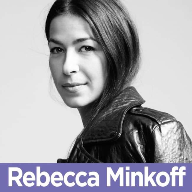 18 Rebecca Minkoff - The Creator of Rebecca Minkoff on Staying Relevant + Creating a Unique Retail Experience