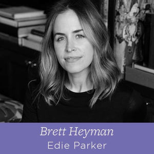 55 Brett Heyman - The Founder of Edie Parker on Creating What You Love
