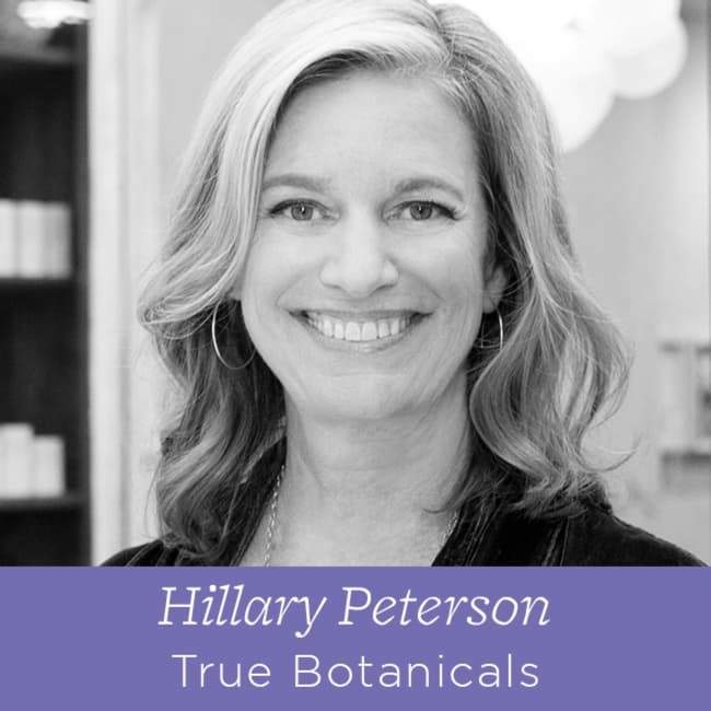 65 Hillary Peterson - Founder at True Botanicals on What Keeps Her Up At Night