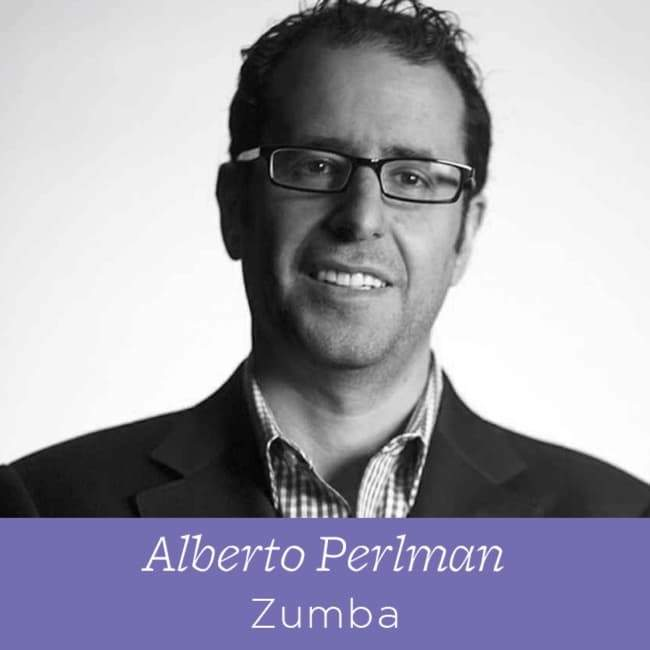 67 Alberto Perlman - The Founder at Zumba on Being Obsessed With Your Customer