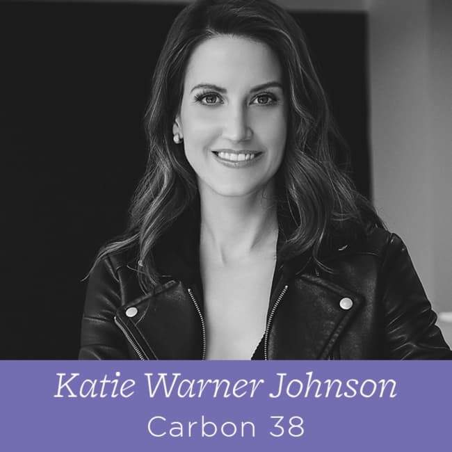72 Katie Warner Johnson - CEO at Carbon38 on the Three Crucial Phases of Building Your Brand