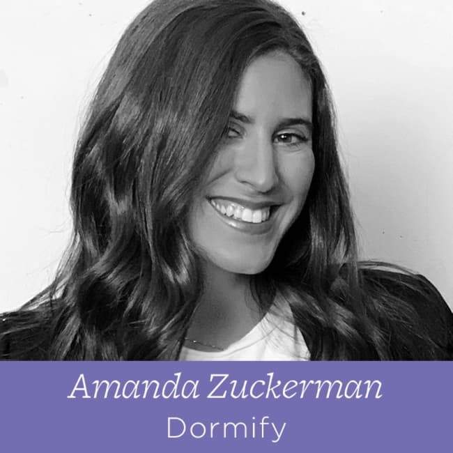 82 Amanda Zuckerman - Cofounder of Dormify on Keeping It In The Family