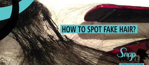 How to Spot Fake Hair Easy Way By Snapweave