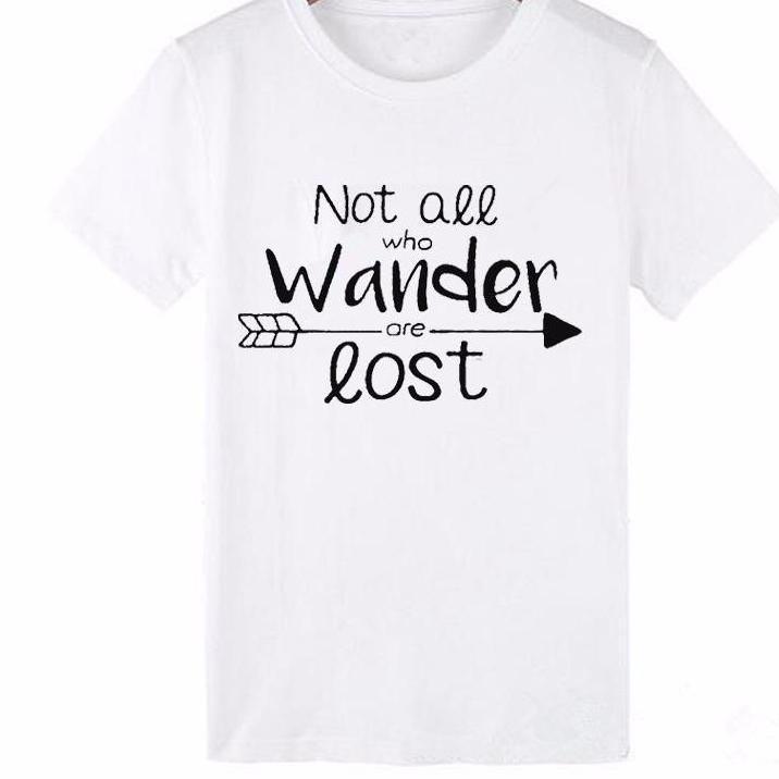 Not All Who Wander Are Lost T Shirt