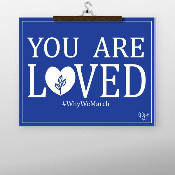 YOU ARE LOVED PRINTABLE, BLACK, WHITE BLUE OR PINK